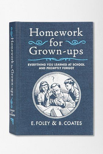 Homework For Grownups By E. Foley and B. Coates - Urban Outfitters