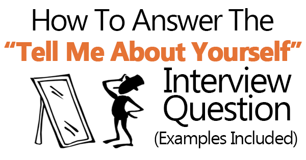 use this method when answering the tell me about yourself question
