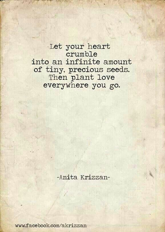 Let your love crumble into an infinite amount of tiny ...