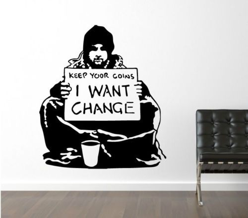 Banksy Beggar Graffiti Wall Sticker Decal Homeless Political Change Home Decor