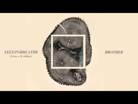 Needtobreathe Brother Official Audio Youtube Every Time I