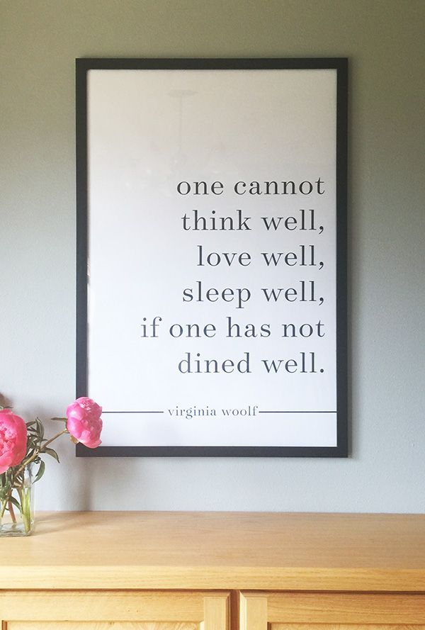 One Cannot Think Well Love Sleep If Has Not Dined