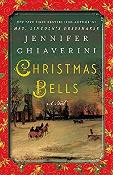 11 christmas books for adults including christmas bells by jennifer chiaverini lots of ideas