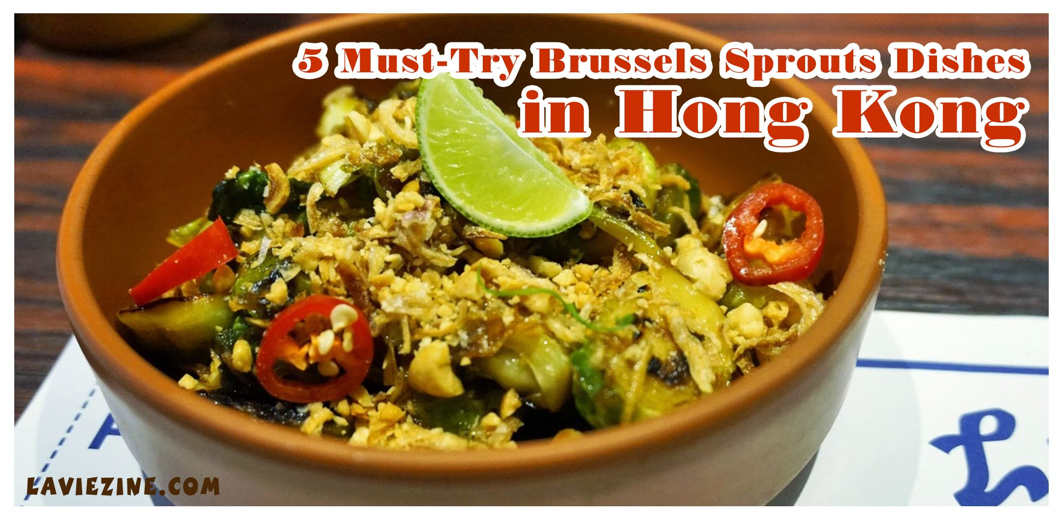 5 Must-Try Brussels Sprouts Dishes in Hong Kong - http://laviezine.com/2099/5-must-try-brussels-sprouts-dishes-in-hong-kong/ #5MustTryBrusselsSproutsDishesInHongKong, #HoLeeFook, #HoLeeFookSBrusselsSproutsWithMapleBaconAndChilliJam, #LittleBao, #LittleBaoSRoastedBrusselsSprouts, #Motorino, #MotorinoSBrusselsSproutPizza, #PopsyRoom, #PopsyRoomSScampiRavioliWithBrusselsSprouts, #Yardbird, #YardbirdSBrusselsSproutsWithCrispyGarlic When we think of brussels sprouts, many of us