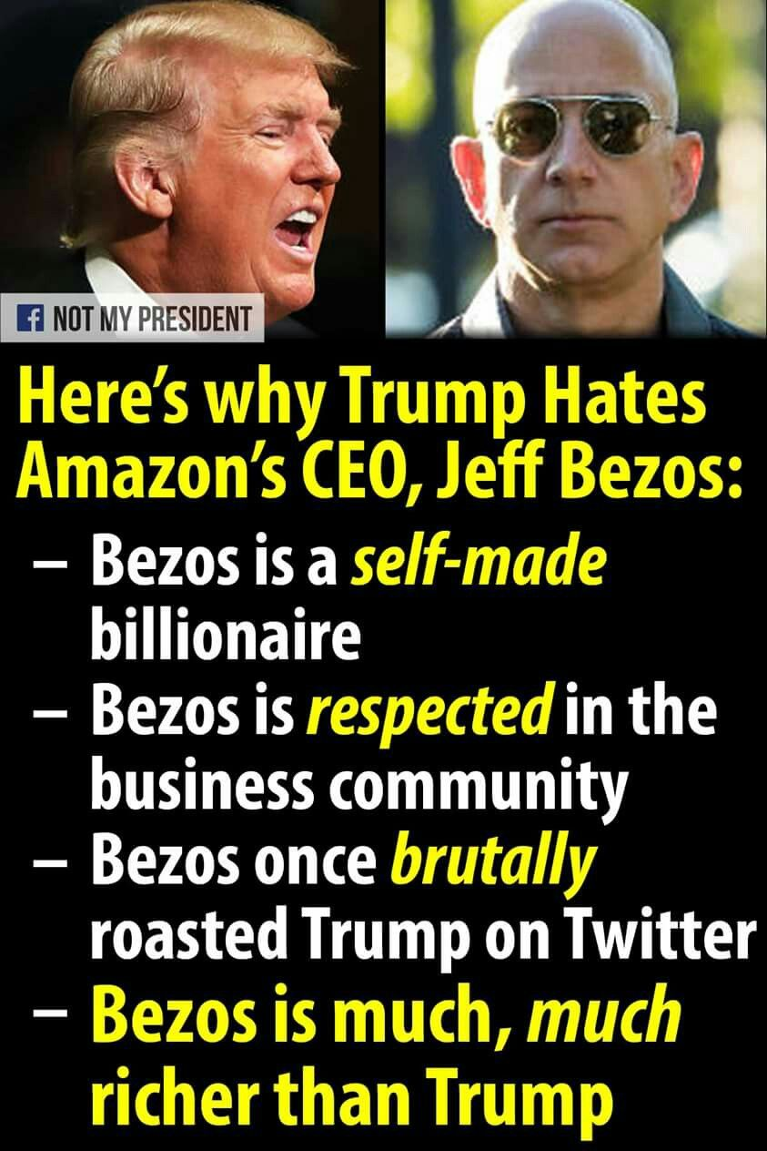 Here S Why Trump Hates Amazon S Ceo Jeff Bezos Funny Memes