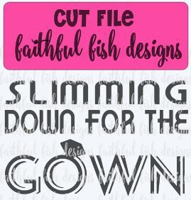 Slimming Down Before The Gown Wedding Svg Workout Svg Bride To Be