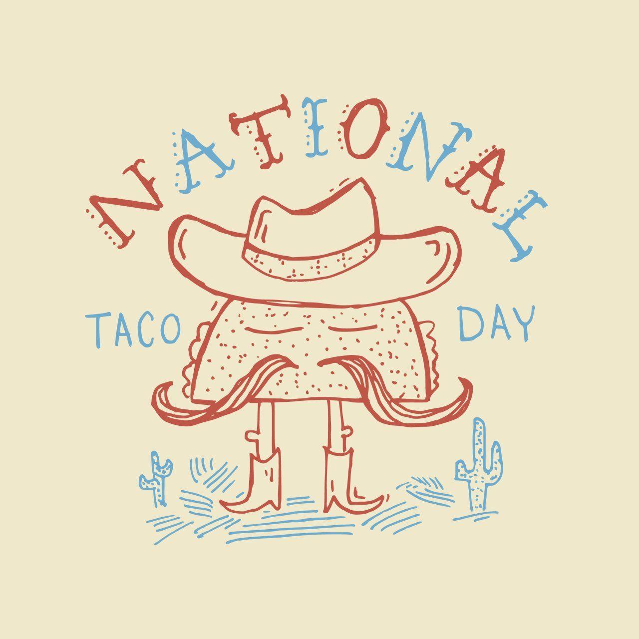 Tomorrow October Th Is National Taco Day Nationaltacoday