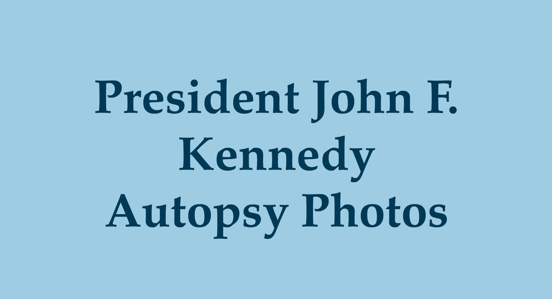 JFK Lancer: Autopsy Photos