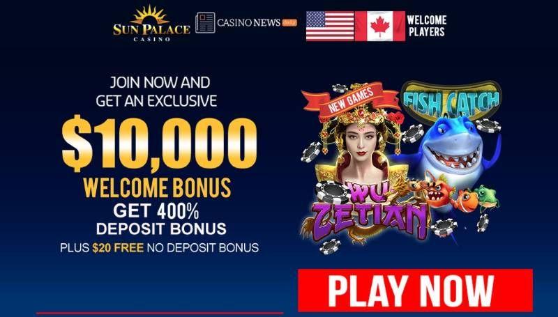 Sun Palace Casino Up To 10 000 Welcome Bonus 20 Free With