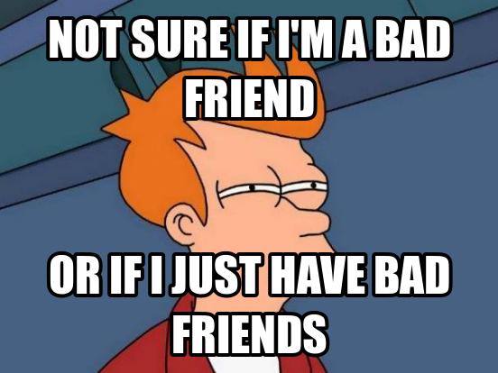 Bad Friend Meme Funny