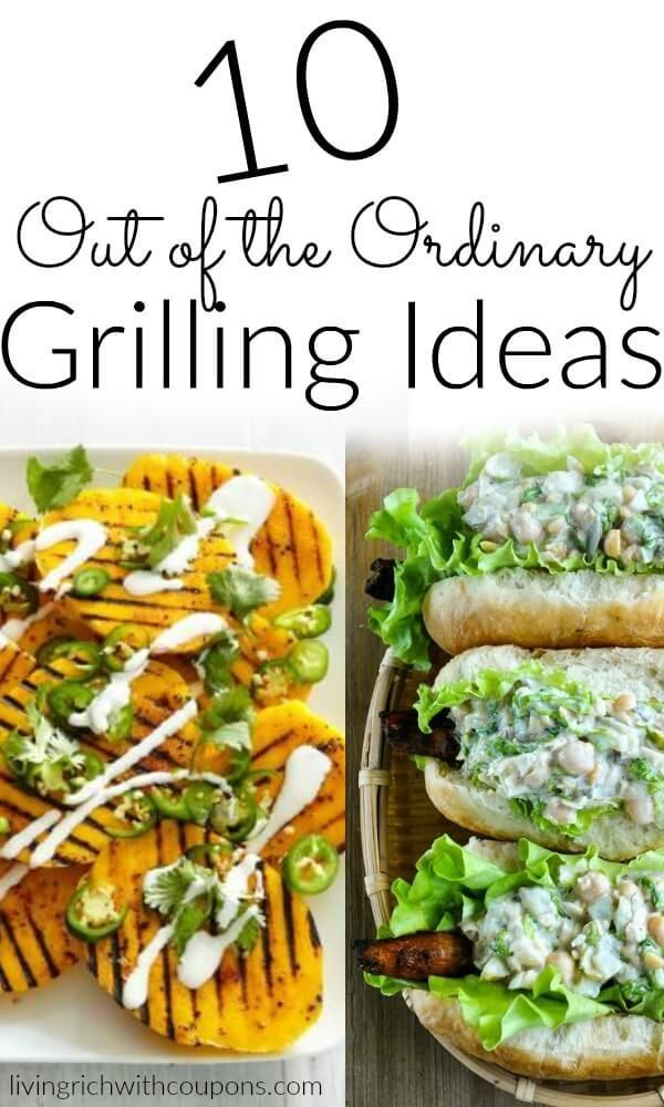 10 Out Of The Ordinary Grilling Ideas Easy Grilling Recipes