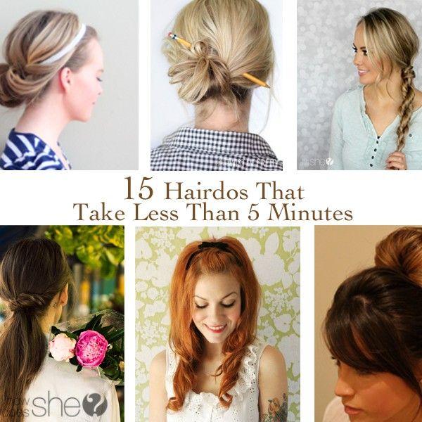 15 Hairdos That Take Less Than 5 Minutes 5 Minute Hairstyles Hairdo Hair Styles