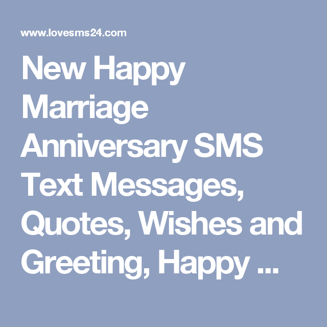 New Happy Marriage Anniversary SMS Text Messages, Quotes, Wishes And  Greeting, Happy Marriage Anniversary SMS Pictures, Images, Happy Marriage  Anniversary ...