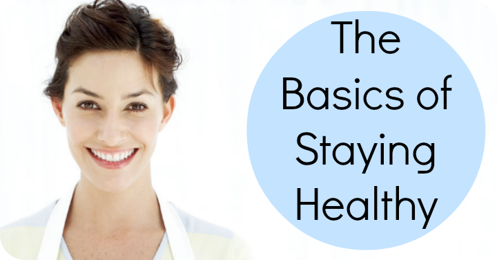 The Basics of Staying Healthy ~ http://healthpositiveinfo.com/the-basics-of-staying-healthy.html