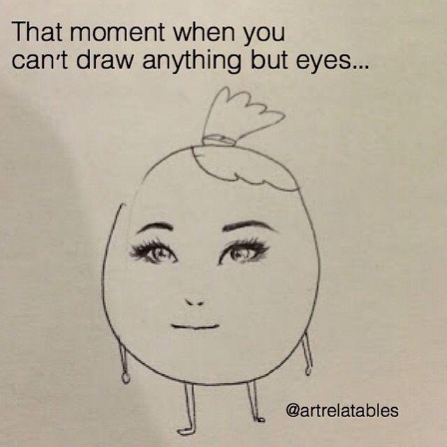 I Can T Draw At All Credit Artrelatables On Instagram Artist Memes Art Jokes Artist Joke