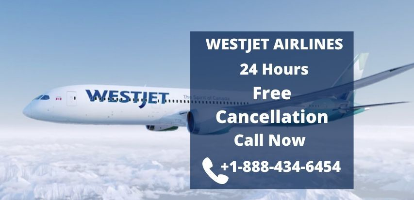 Westjet Flight Cancellation Refund Policy How To Cancel Westjet