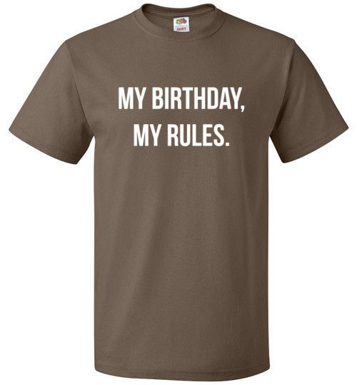 My Birthday My Rules Shirt 20th 30th 40th Birthday Tee