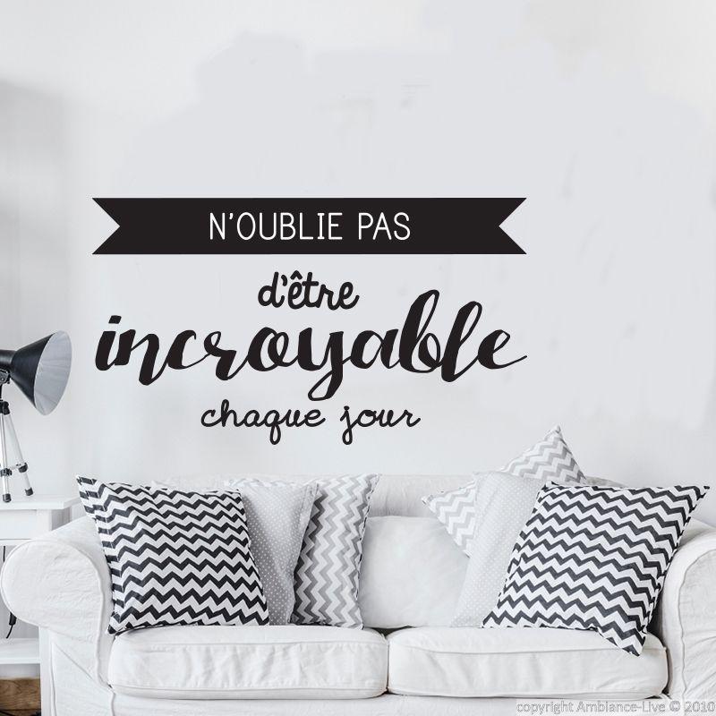 amazing sticker nuoublie pas dutre incroyable chaque jour stickers citations franais with. Black Bedroom Furniture Sets. Home Design Ideas