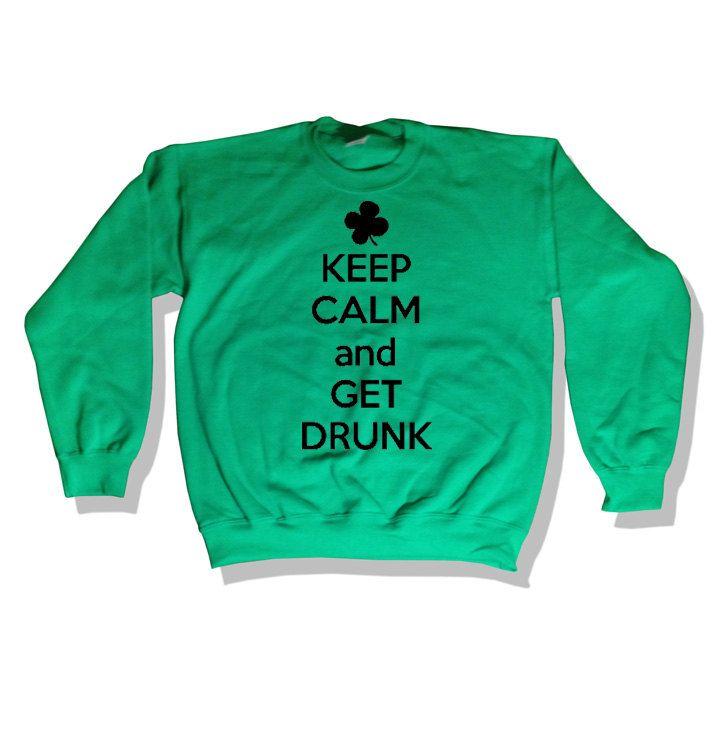 #keepcalm #getdrunk #drinking #drunk #letsgetdrunk #kissmeimdrunk #drinkon #stpaddysday Keep Calm And Get Drunk St. Paddy's Day Shirt. $19.99, via Etsy.
