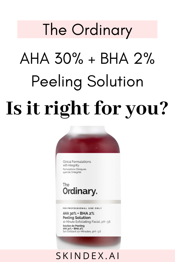Will the The Ordinary AHA 30 + BHA 2 suit your skin
