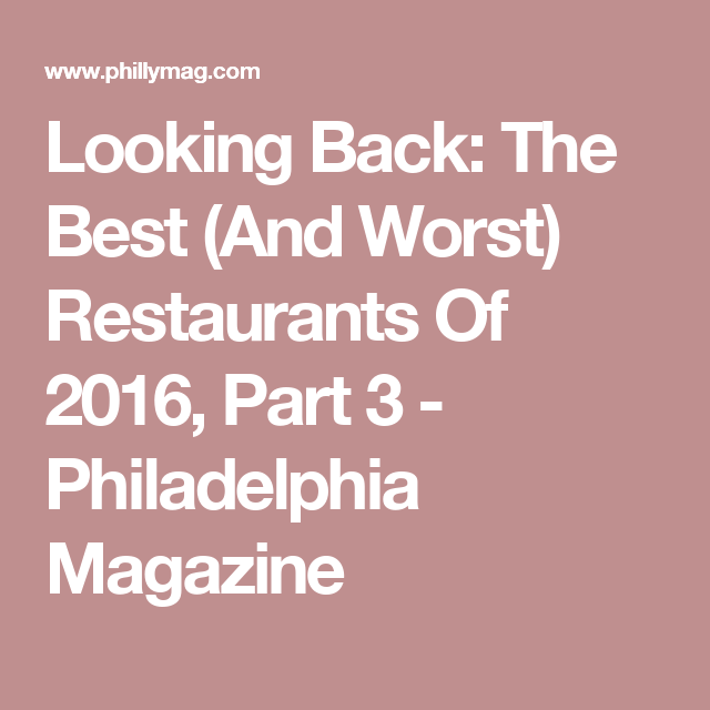 Looking Back: The Best (And Worst) Restaurants Of 2016