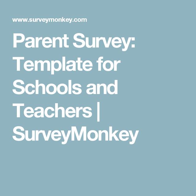 Parent Survey Template For Schools And Teachers  Surveymonkey
