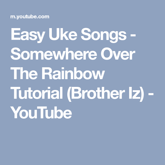 Easy Uke Songs Somewhere Over The Rainbow Tutorial Brother Iz