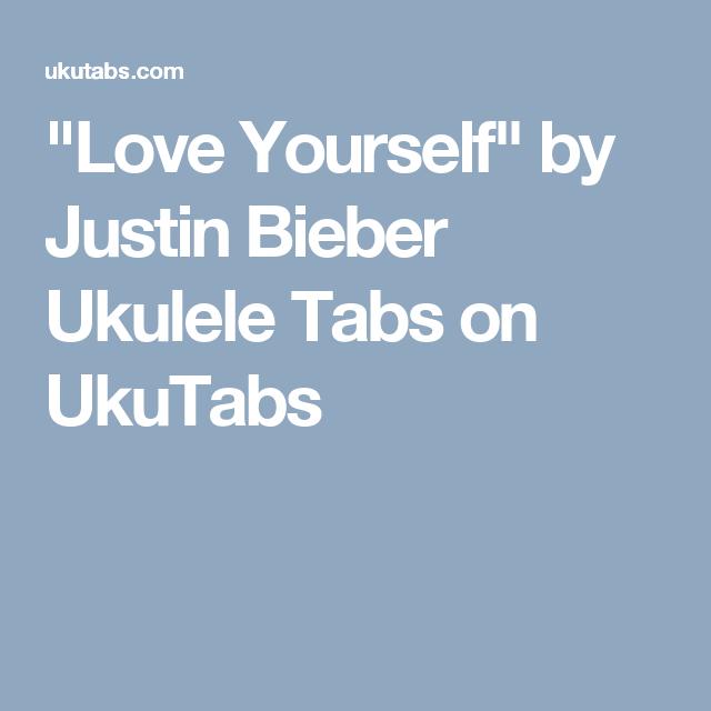 love yourself chords ukulele tab