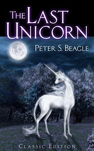 The Last Unicorn Classic Edition By Peter S Beagle Https Www