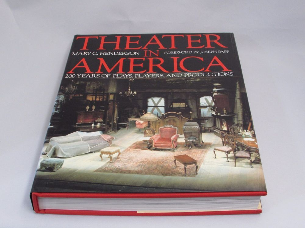 Theater in America : 200 Years of Plays, Players, and Productions by Mary C....