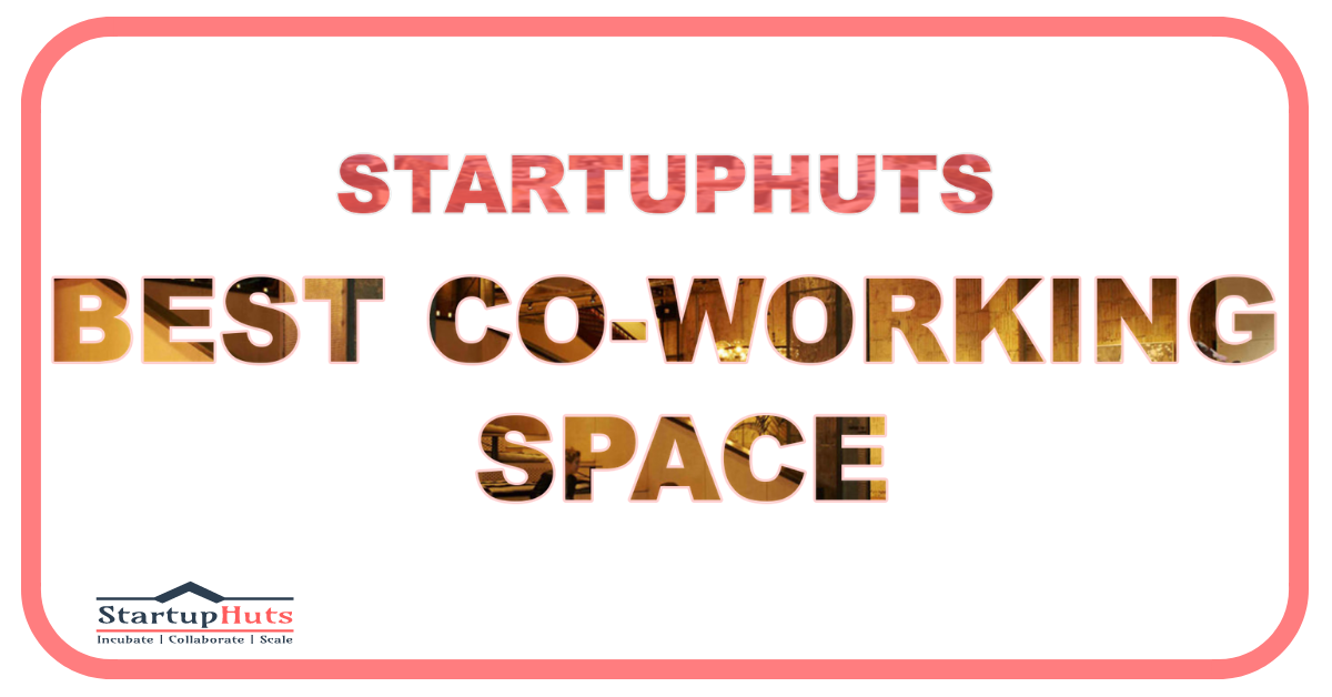 Best Co Working Space Visit Startuphuts To Book Your Space Coworkingspace Coworking Virtualoffice Meetingrooms Coworking Space Coworking Virtual Office