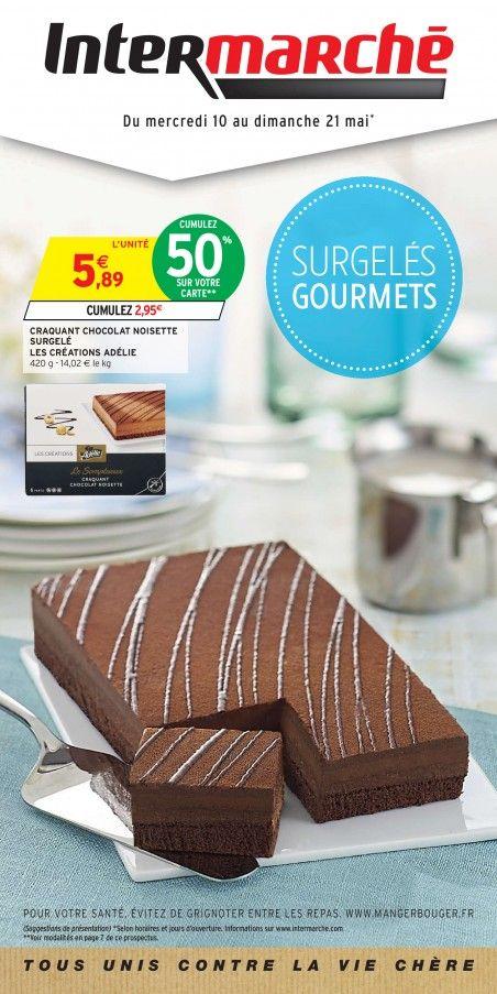 Telecharger Le Dernier Catalogue Intermarche Surgeles Gourmets Valable Du Du 10 X2f 05 X2f 2017 Au 21 X2f 05 X2f 20 Grignoter Chocolat Noisette Gourmettes