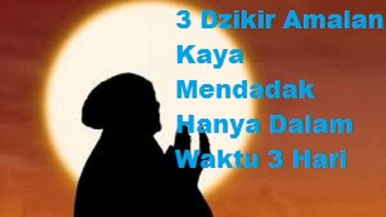 3 Dzikir Amalan Kaya Mendadak Hanya Dalam Waktu 3 Hari Kekuatan Doa Kutipan Ide Berkebun