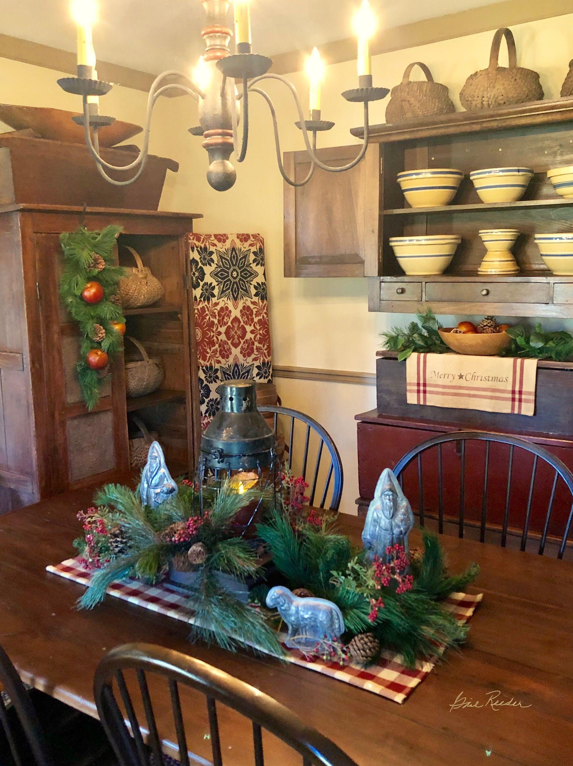 Pin By Linda Ecker On Gail Reeder Home Inspiration Primitive Dining Rooms Primitive Christmas Primitive Decorating