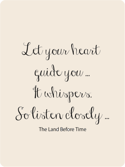 Let Your Heart Guide You It Whispers So Listen Carefully I Love