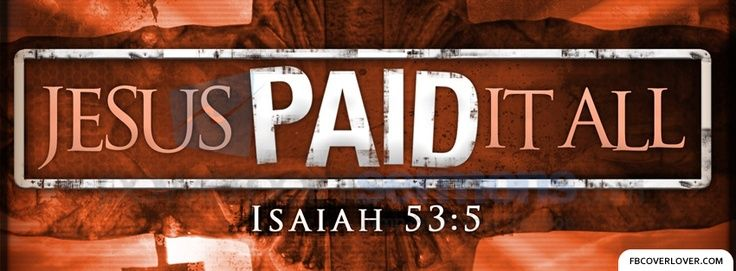 He paid for our salvation, health, deliverance, prosperity, peace