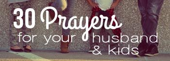 30 Prayers for your husband and kids | Stormie Omartian