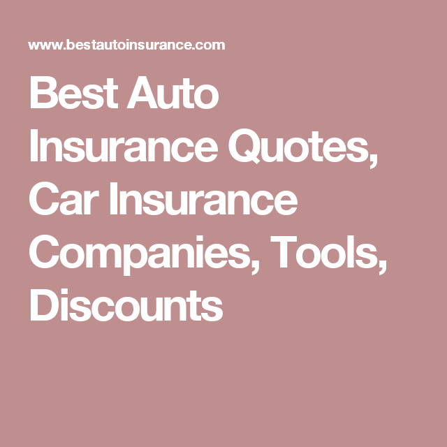 Best Auto Insurance Quotes Car Insurance Companies Tools