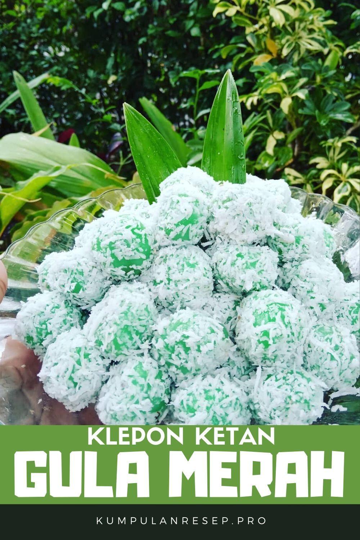 Jajanan Pasar Paling Favorit Nih Klepon Ketan Gula Merah Kenyal No Kapur Sirih Resep Di 2020 Ide Makanan Gula Masakan Indonesia