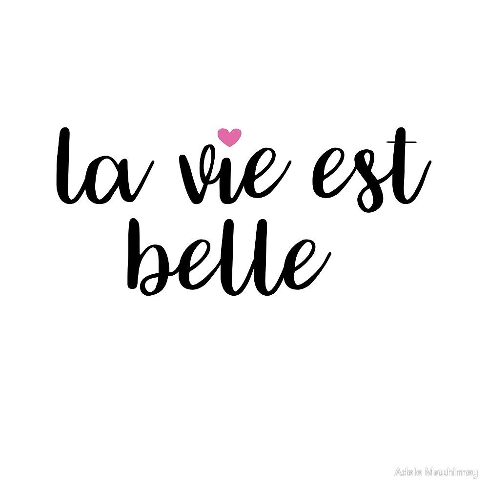 La Vie Est Belle Quote Slogan Quotestoliveby La Vie Est Belle Tattoo French Quotes La Vie Est Belle