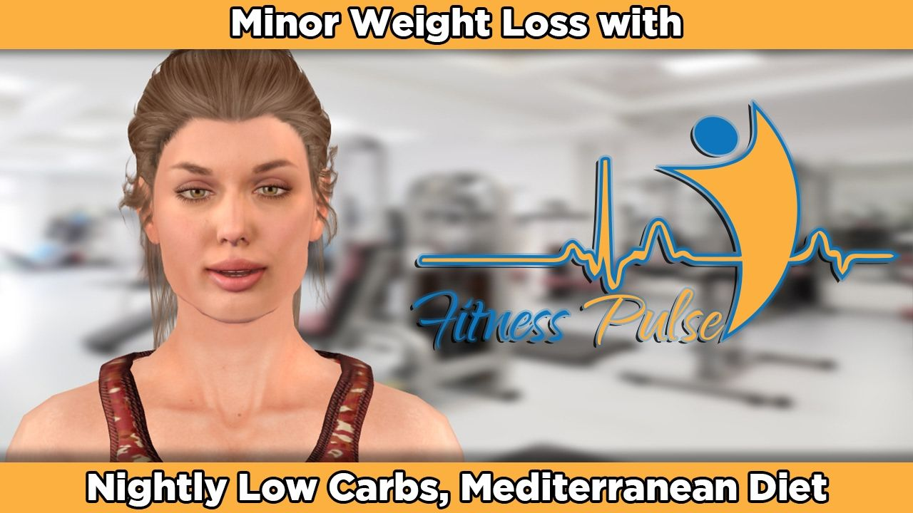 Minor Weight Loss with Nightly Low Carbs, Mediterranean Diet