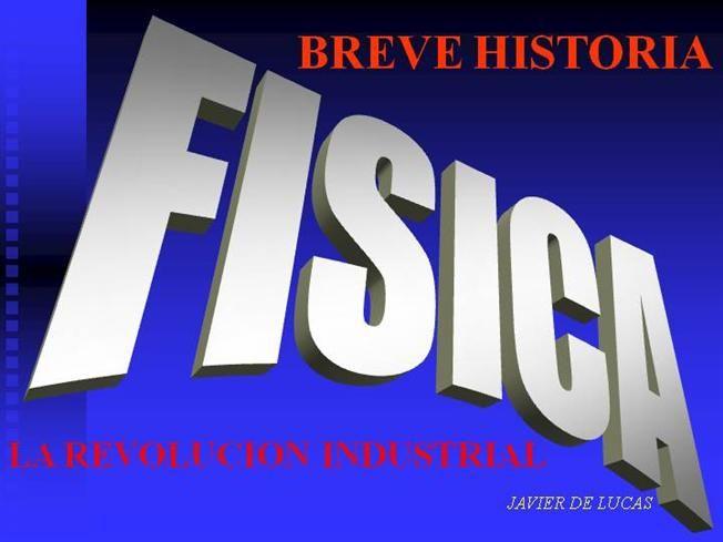 HISTORIA DE LA FISICA III by JavierAyer via authorSTREAM