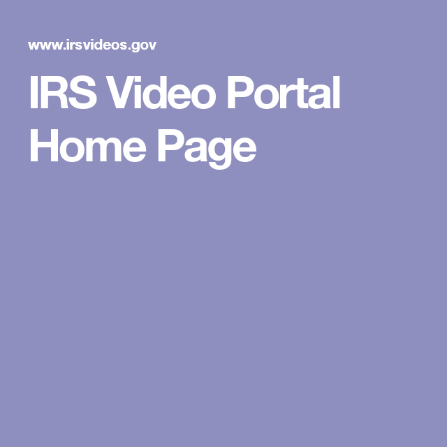 Irs Video Portal Home Page Irs Portal Video