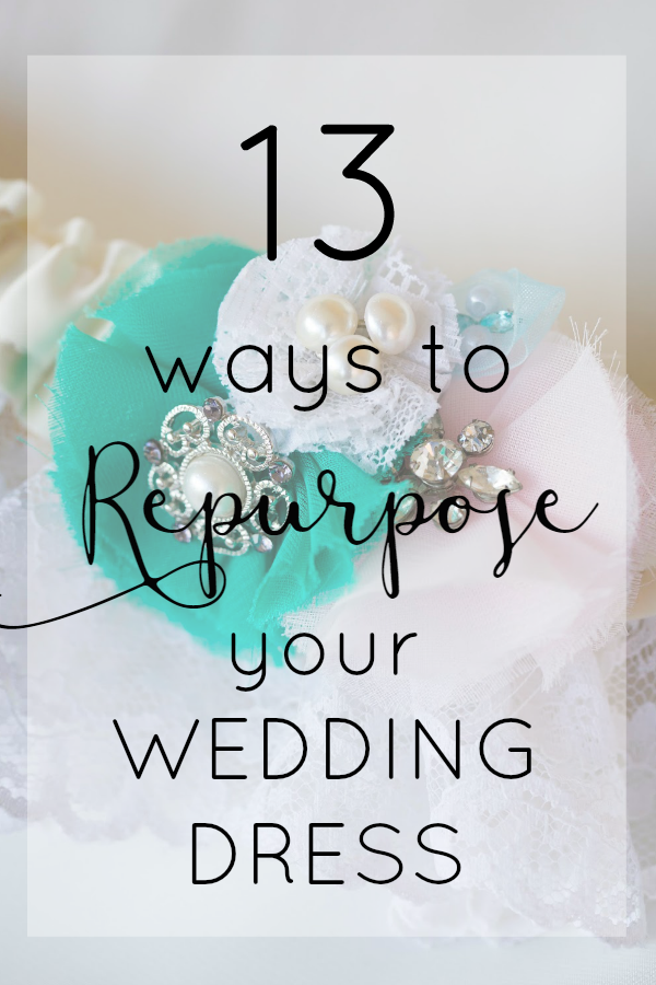 How To Reuse Your Wedding Dress 13 Ideas Upcycle