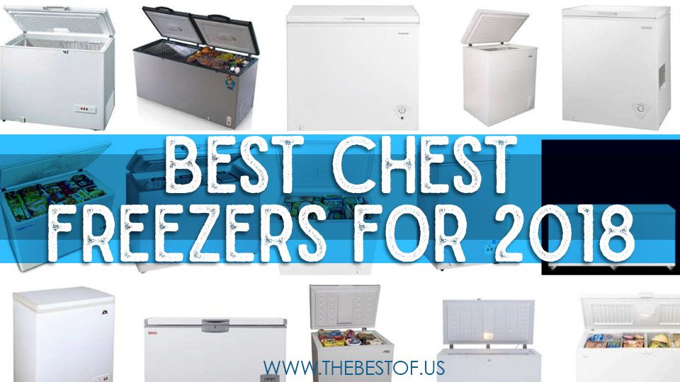 Best Chest Freezers For 2018 Find The Ing Small Or Large Your Home Garage