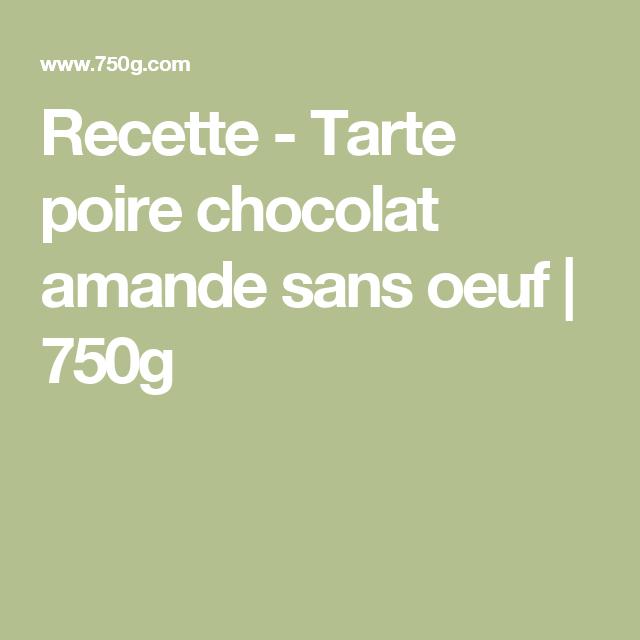 Recette - Tarte poire chocolat amande sans oeuf | 750g