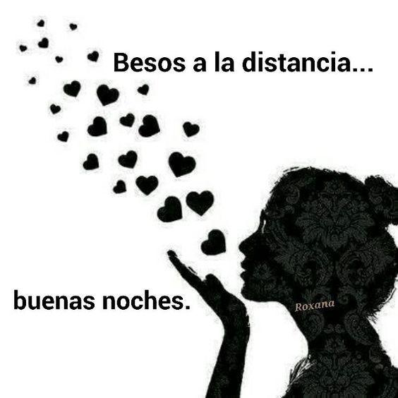 Besos,  buenas noches.: