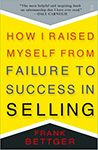 How I Raised Myself From Failure To Success in Selling applies to more than just professional salespersons.