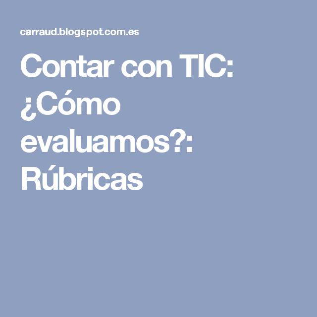 Contar con TIC: ¿Cómo evaluamos?: Rúbricas
