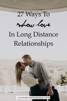 27 Ways To Show Love In Long Distance Relationships